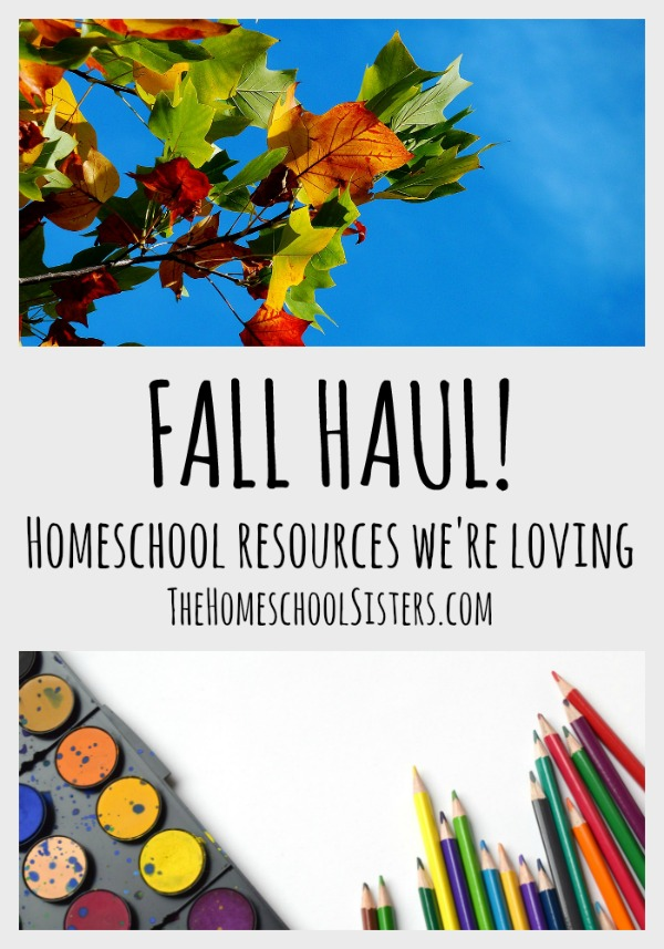 Fall Haul Homeschool Resources We're Loving | The Homeschool Sisters Podcast
