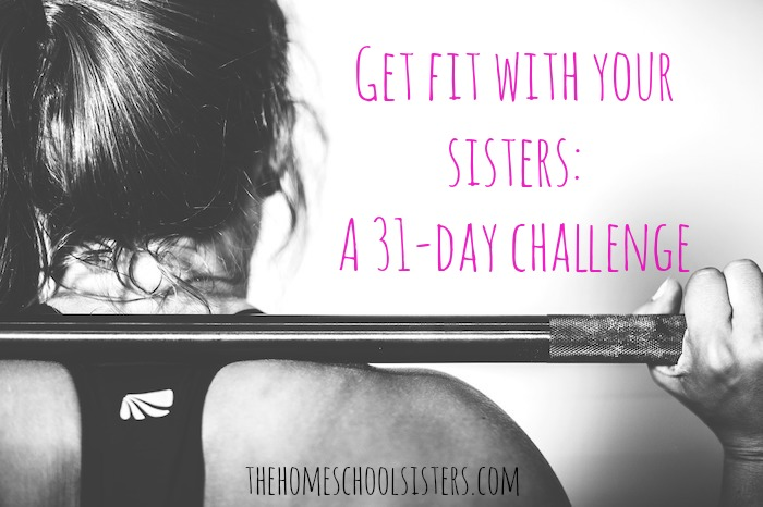 Get fit with your sisters: A 31-day challenge | The Homeschool Sisters Podcast