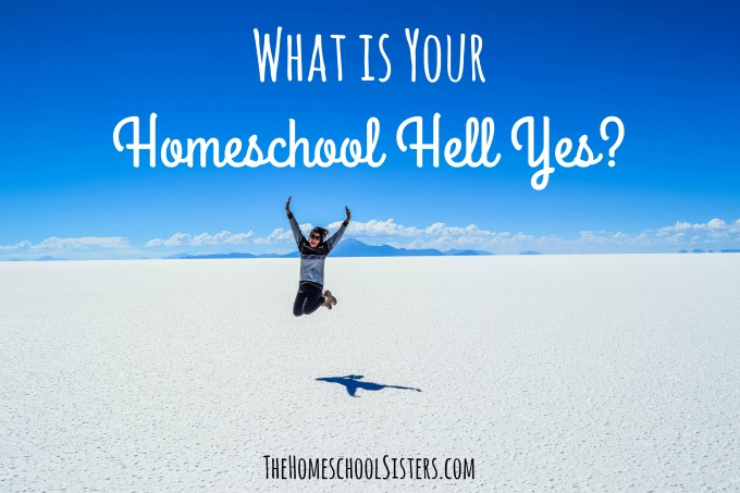 What is Your Homeschool Hell Yes?