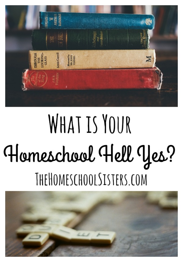What is Your Homeschool Hell Yes? | The Homeschool Sisters Podcast