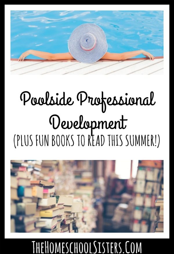 POOLSIDE PROFESSIONAL DEVELOPMENT (PLUS FUN BOOKS TO READ THIS SUMMER!) | The Homeschool Sisters Podcast
