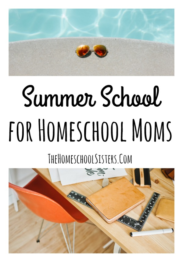 Summer School for Homeschool Moms | The Homeschool Sisters Podcast