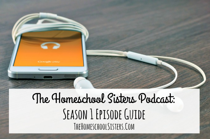 The Homeschool Sisters Podcast: Season 1 Episode Guide