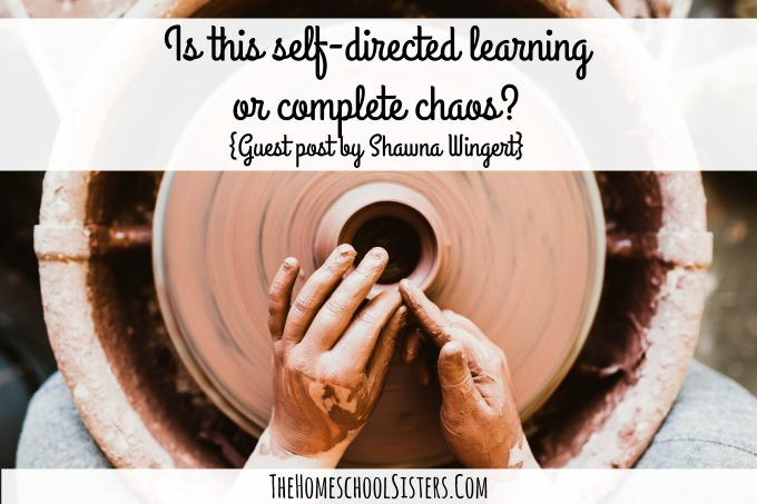 Is this self-directed learning or complete chaos? {Guest post by Shawna Wingert of Not the Former Things} | The Homeschool Sisters Podcast