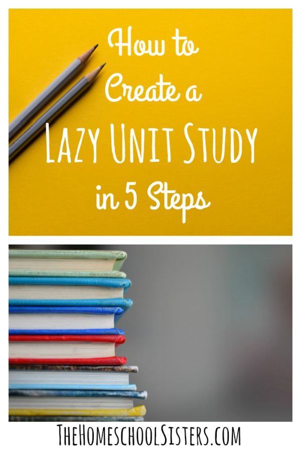 How to Create a Lazy Unit Study in 5 Steps