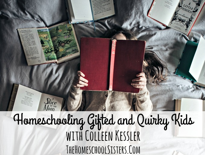 Homeschooling Gifted and Quirky Kids with Colleen Kessler | The Homeschool Sisters Podcast