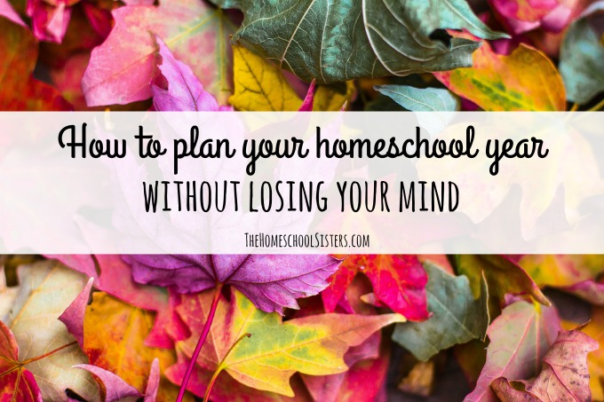 How to plan your homeschool year without losing your mind | The Homeschool Sisters Podcast