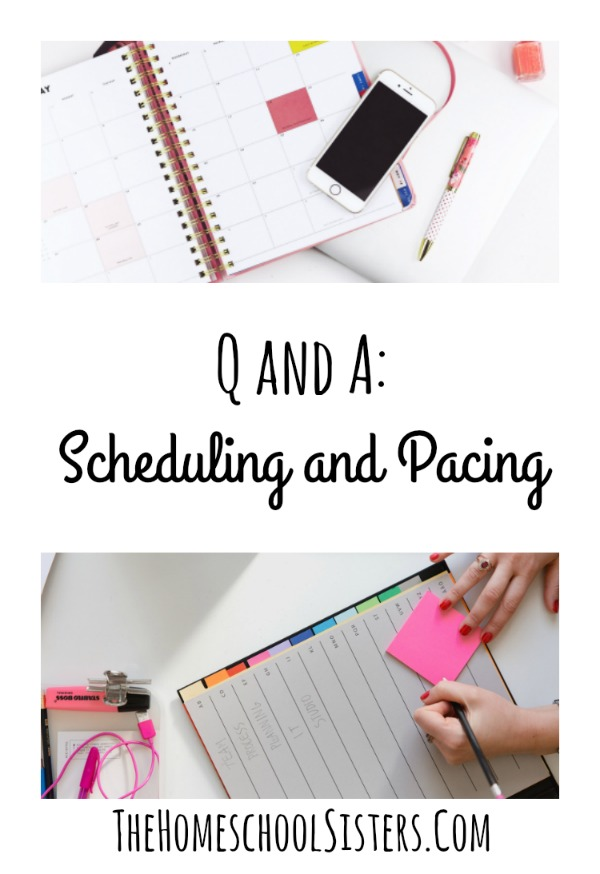 Q and A: Scheduling and Pacing {Episode 46} | The Homeschool Sisters Podcast
