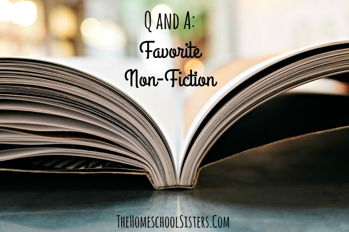 Q and A: Favorite Non-Fiction {Episode 51} | The Homeschool Sisters Podcast