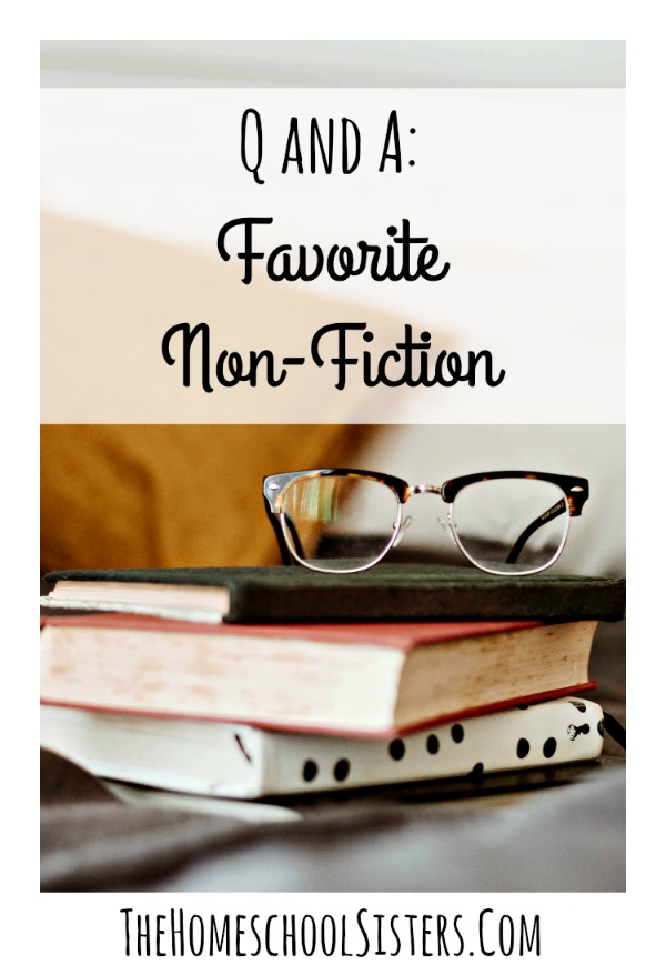 Q and A: Favorite Non-Fiction {Episode 51}   The Homeschool Sisters Podcast