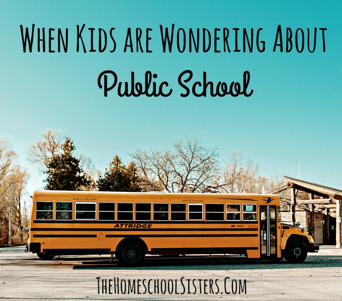 When Kids are Wondering About Public School {Episode 49} | The Homeschool Sisters Podcast