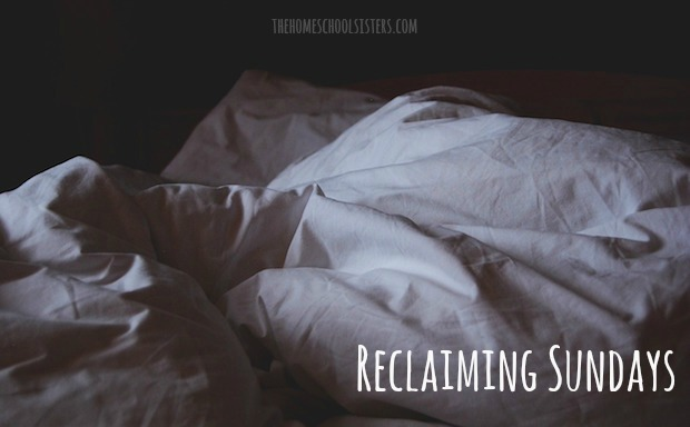 Reclaiming Sundays | Kara S. Anderson, The Homeschool Sisters Podcast