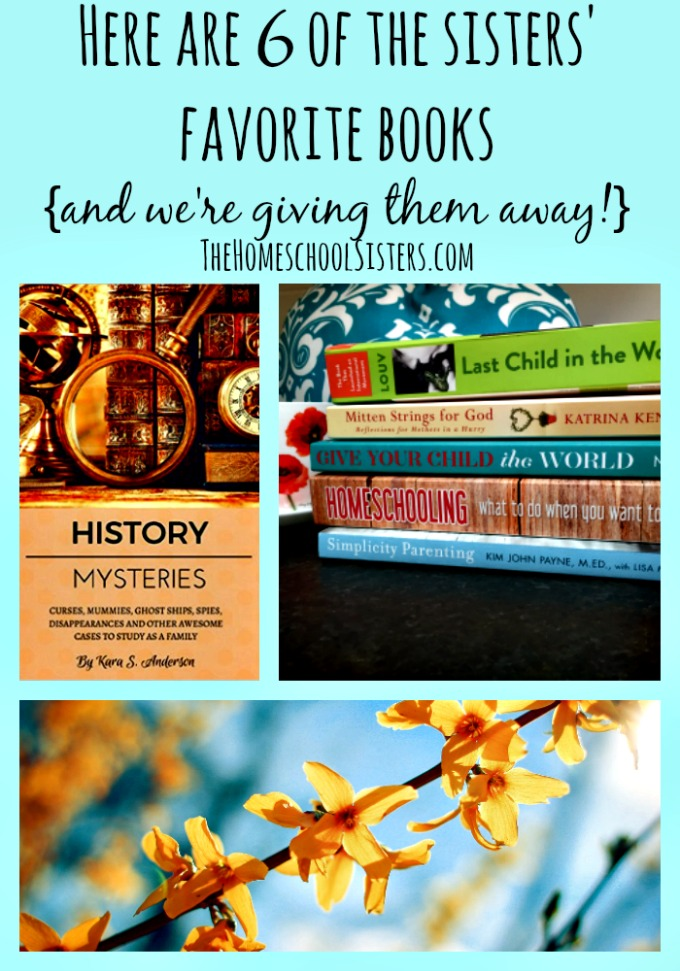 Here are 6 of the Sisters' Favorite Books | The Homeschool Sisters Podcast Here are 6 o fthe sisters' favorite books (and we're giving them away) pin