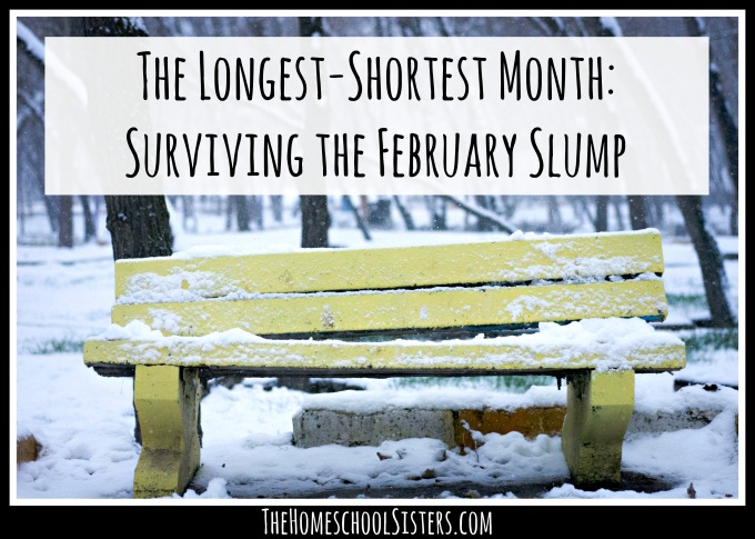The Longest-Shortest Month: Surviving the February Slump | The Homeschool Sisters Podcast