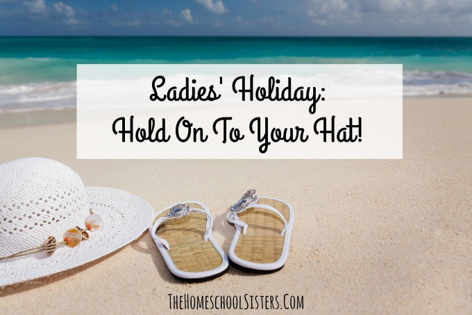 Ladies' Holiday: Hold On To Your Hat!