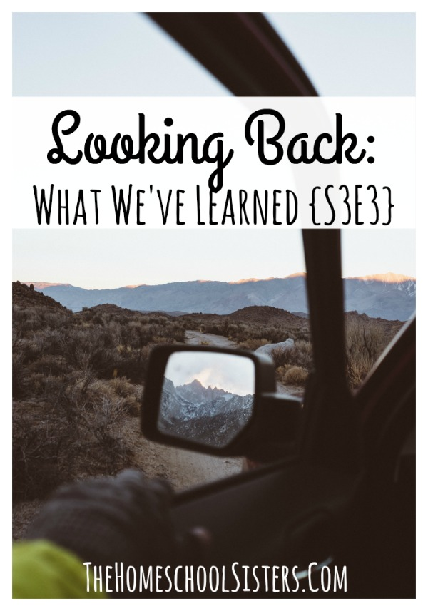 Looking Back: What We've Learned {S3E3} | The Homeschool Sisters Podcast
