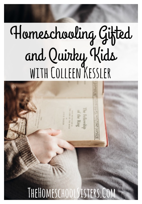 Homeschooling Gifted and Quirky Kids with Colleen Kessler {Episode 32} | The Homeschool Sisters Podcast