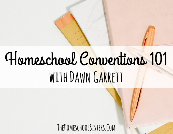 Homeschool Conventions 101 with Dawn Garrett {Episode 34} | The Homeschool Sisters Podcast