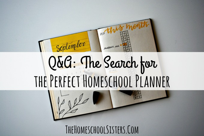 Q&A: The Search for the Perfect Homeschool Planner {Episode 35} | The Homeschool Sisters Podcast