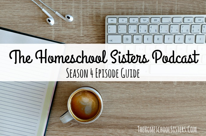 The Homeschool Sisters Podcast | Season 4 Episode Guide | The Homeschool Sisters Podcast