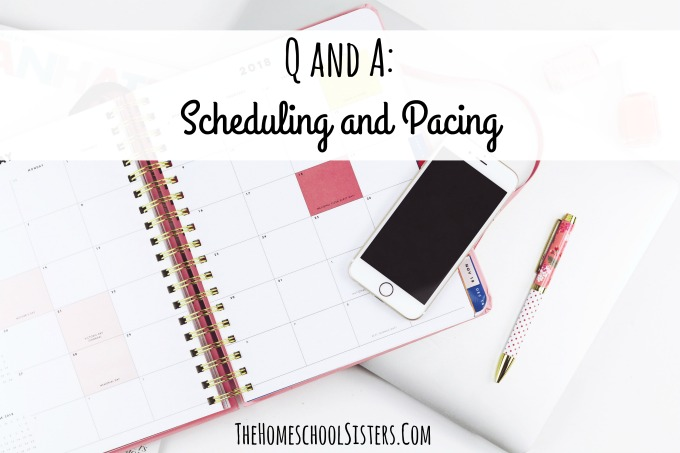 Scheduling and Pacing {Episode 46} | The Homeschool Sisters Podcast