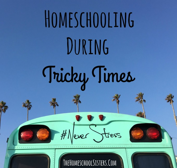 Homeschooling During Tricky Times {Episode 50} | The Homeschool Sisters Podcast