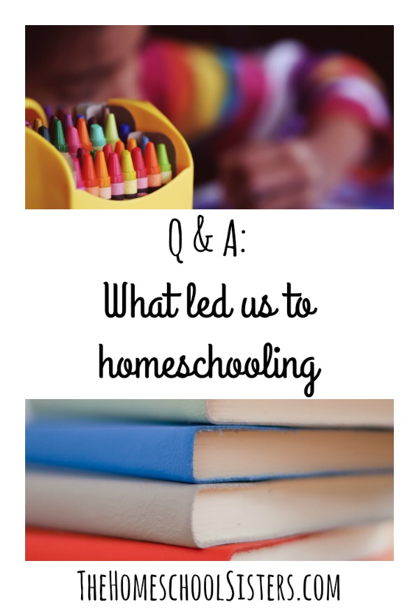 Q & A: What led us to homeschooling {Episode 61} | The Homeschool Sisters Podcast