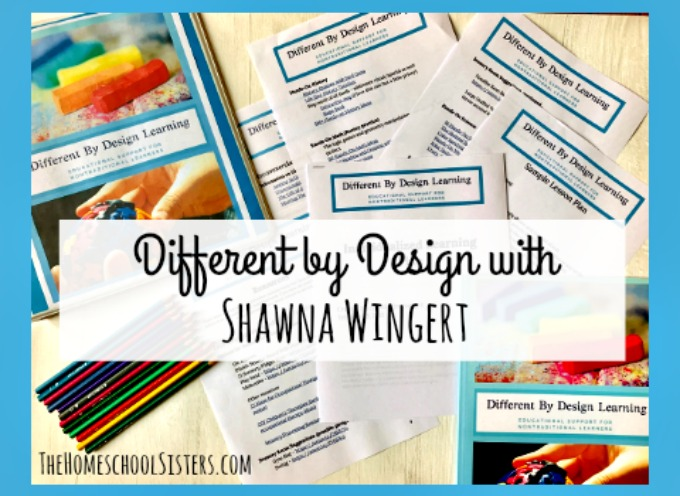 Different by Design with Shawna Wingert {Episode 64) | The Homeschool Sisters Podcast