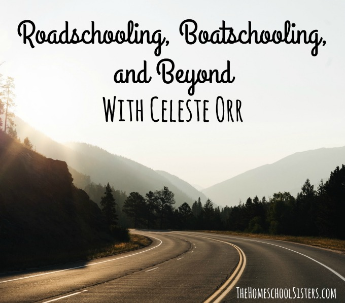 Roadschooling, Boatschooling, and Beyond {Episode 78} | The Homeschool Sisters Podcast