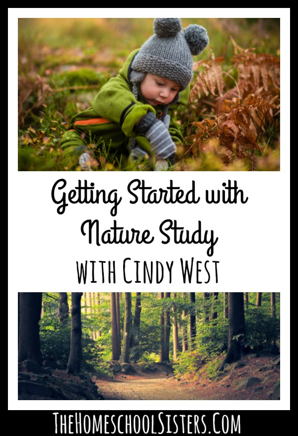 Getting Started with Nature Study with Cindy West {Episode 81} | The Homeschool Sisters Podcast