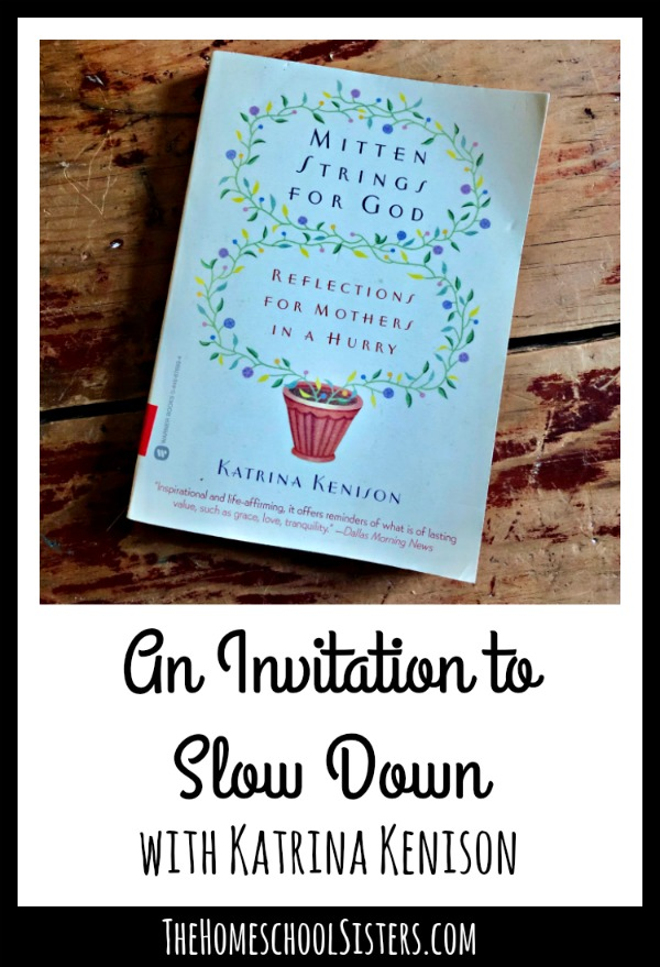 An Invitation to Slow Down with Katrina Kenison {Episode 86} | The Homeschool Sisters Podcast