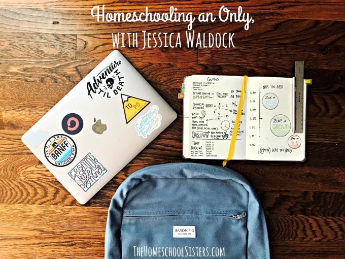 Homeschooling an Only, with Jessica Waldock {Episode 96} | The Homeschool Sisters Podcast