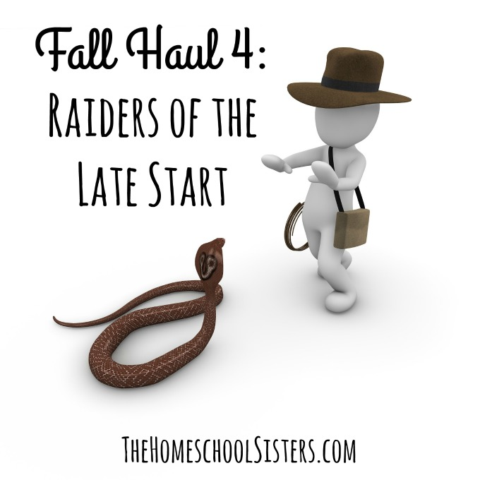 Fall Haul 4 Raiders of the Late Start {Episode 97} The Homeschool Sisters Podcast