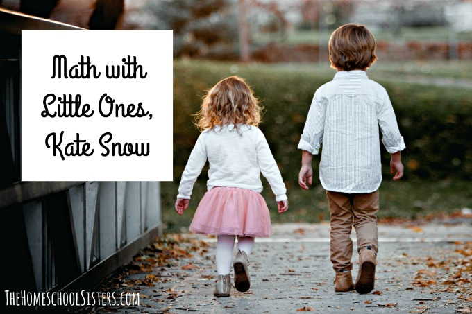 Math with Little Ones, Kate Snow {Episode 98} | The Homeschool Sisters Podcast