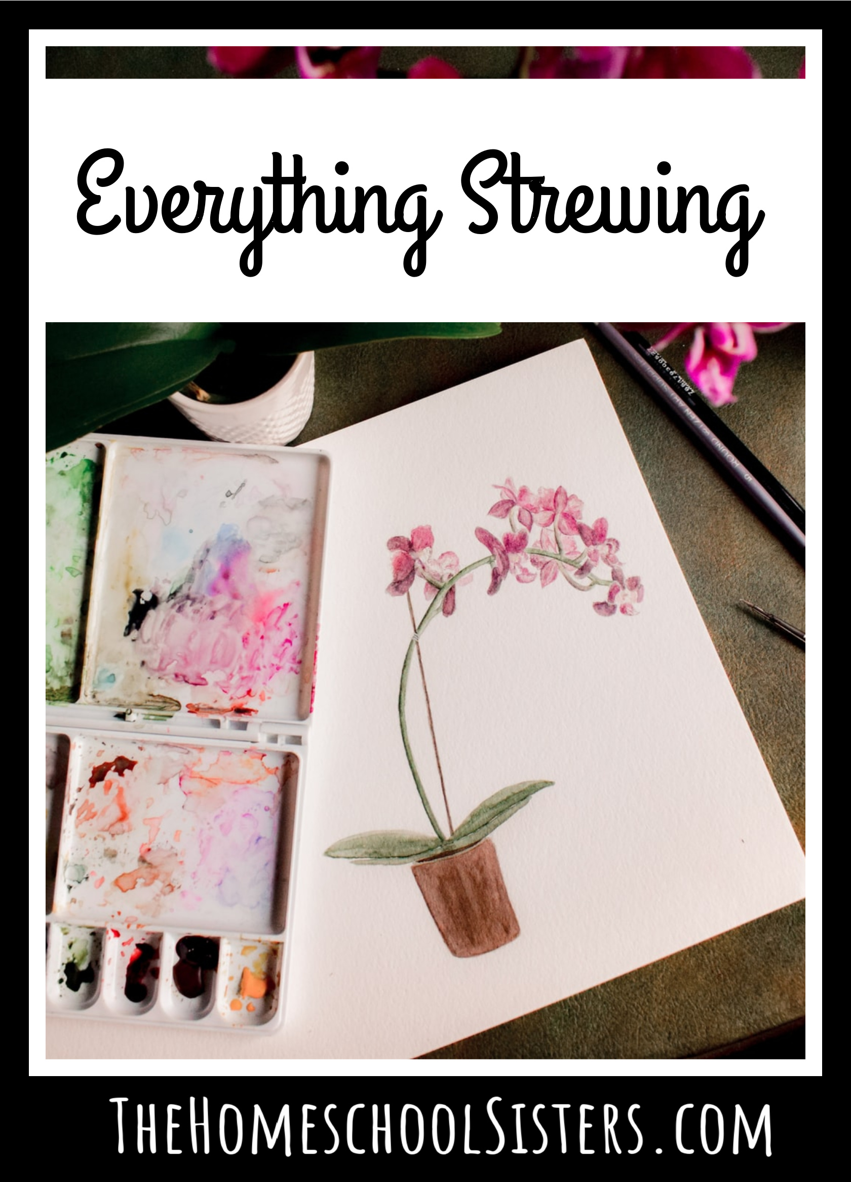 Everything Strewing {Episode 105} | The Homeschool Sisters Podcast
