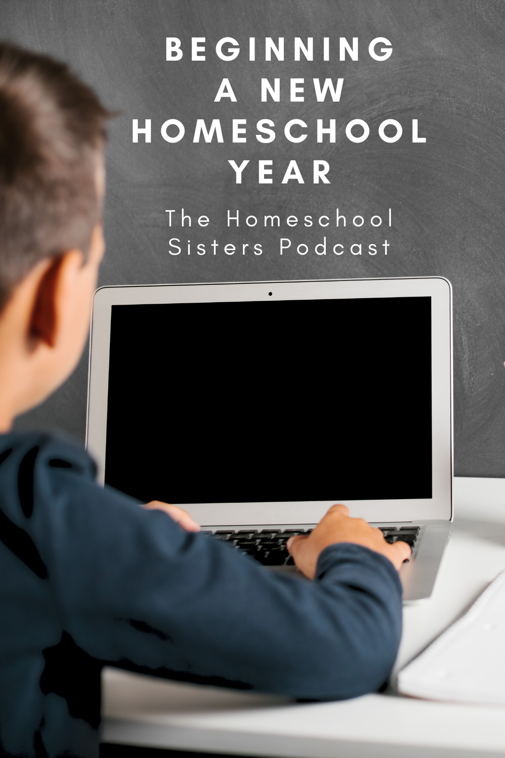 Beginning a New Homeschool Year [Episode 108] | The Homeschool Sisters Podcast
