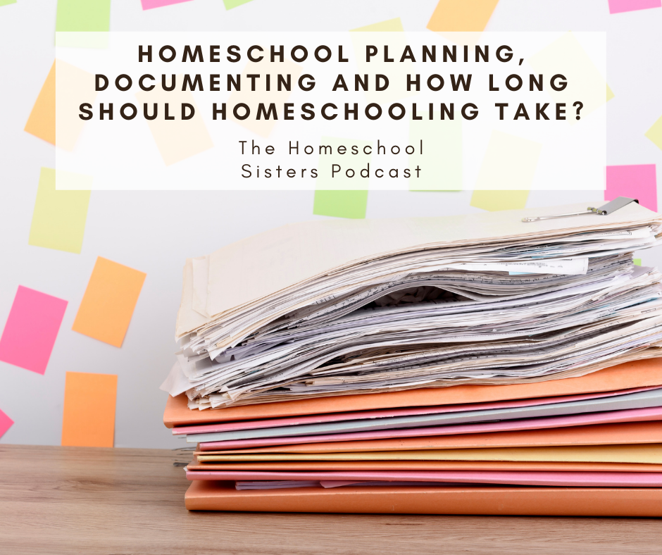 Homeschool Planning, Documenting and How Long Should Homeschooling Take?